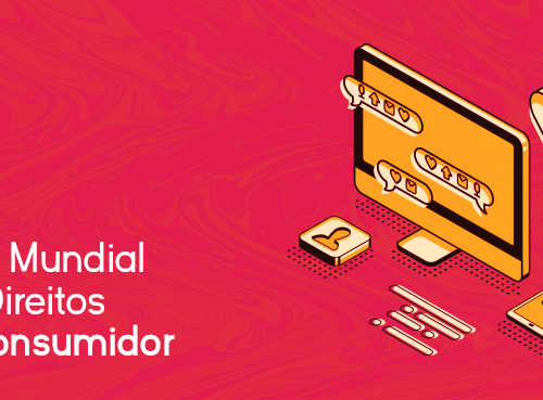 O Dia Mundial dos Direitos do Consumidor - Inteligencia Marketing